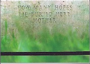 PR Bakker How Many Hopes Lie Buried Here Mother.jpg